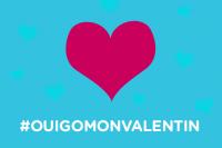 #OuigoMonValentin